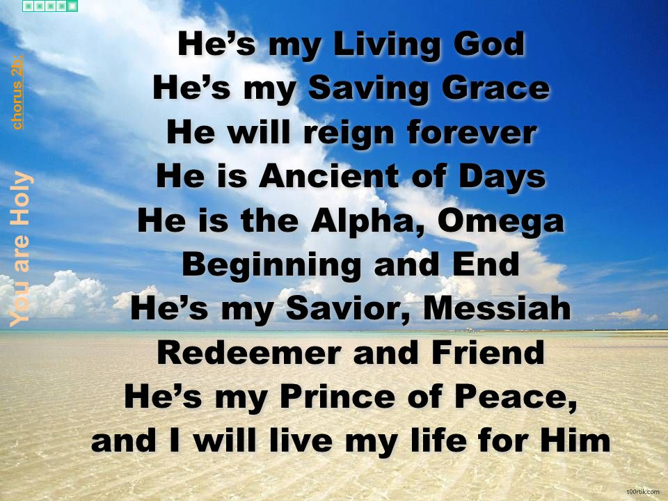 and I will live my life for Him