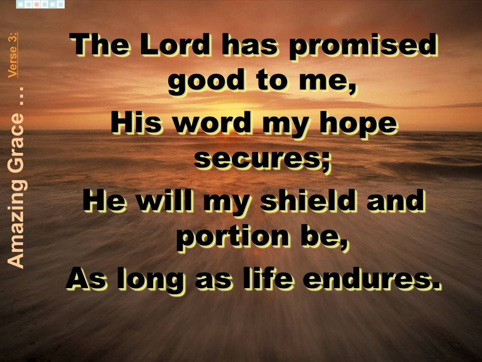 The Lord has promised good to me, His word my hope secures;