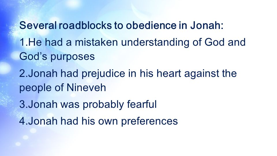 Several roadblocks to obedience in Jonah: