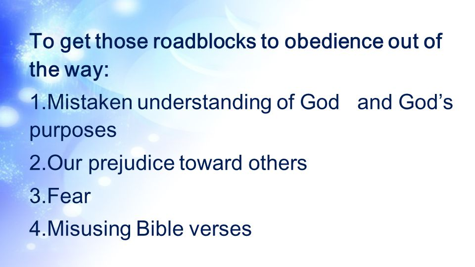 To get those roadblocks to obedience out of the way: