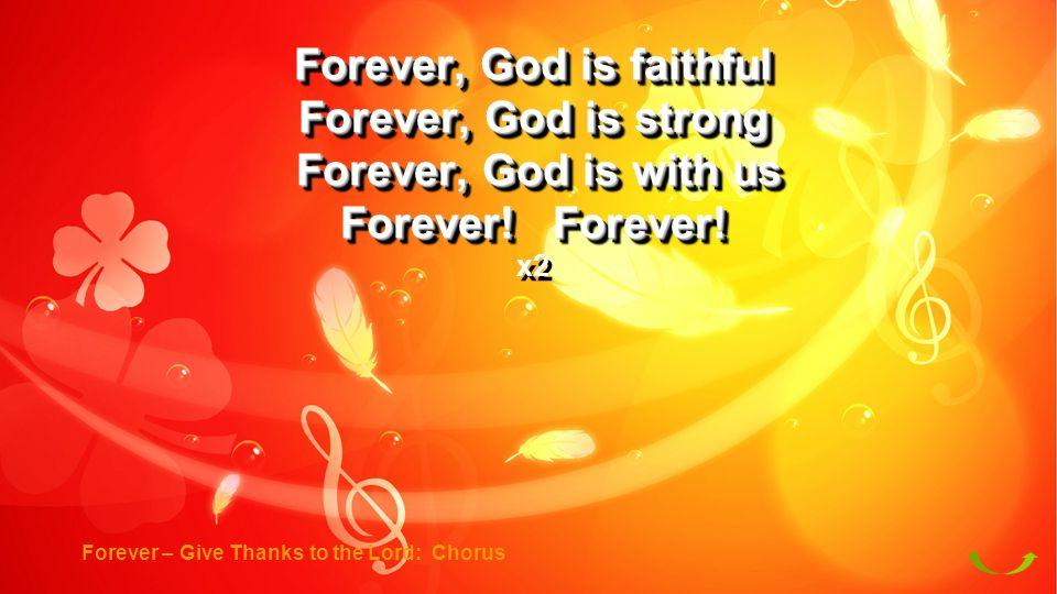 Forever, God is faithful