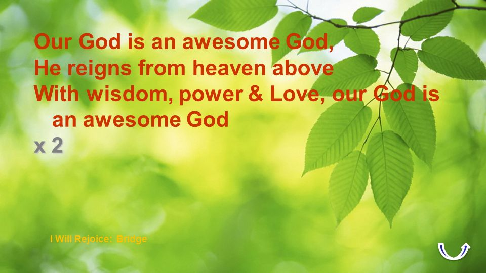 Our God is an awesome God, He reigns from heaven above