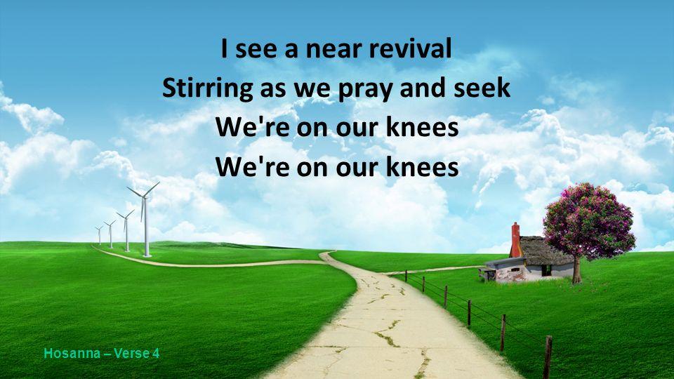 Stirring as we pray and seek