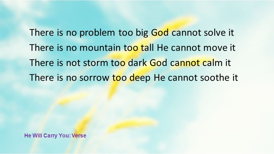 There is no problem too big God cannot solve it