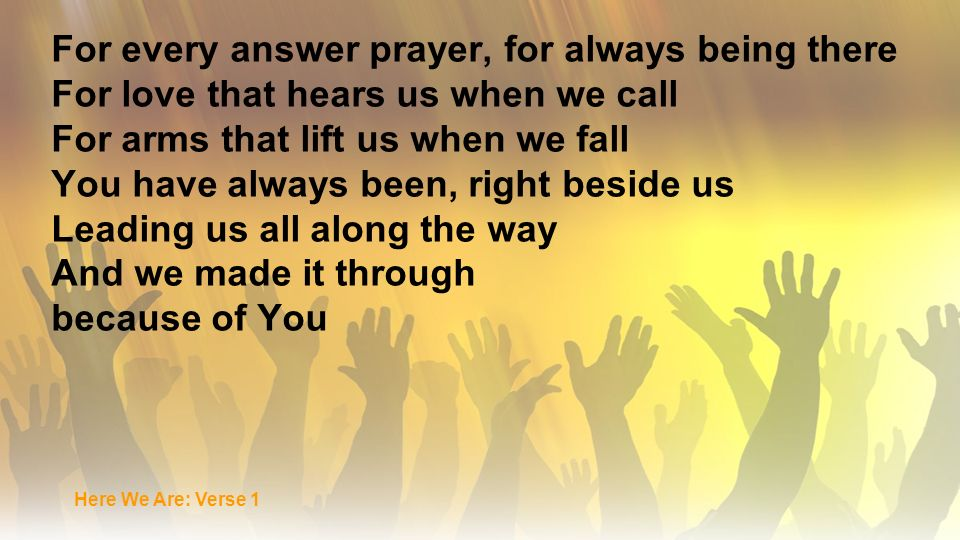 For every answer prayer, for always being there