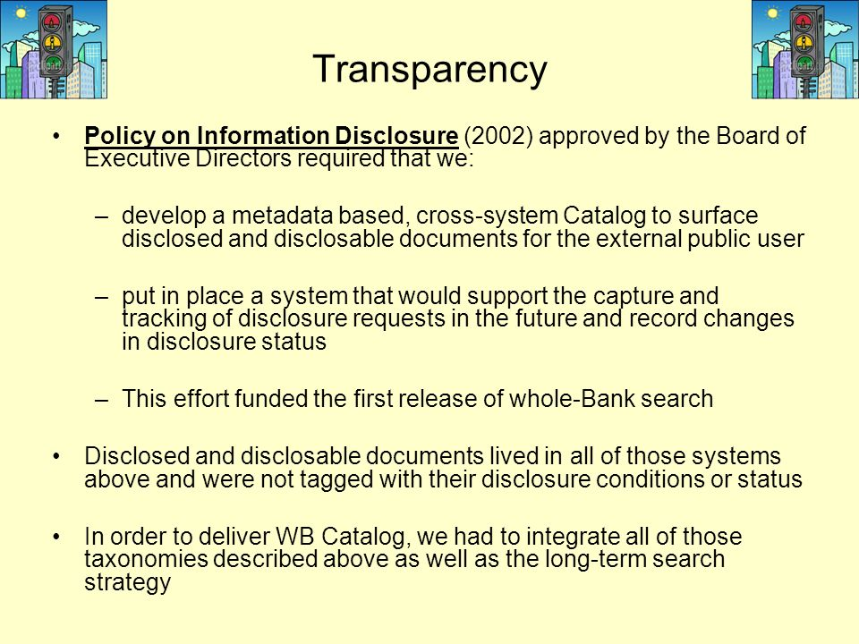 Transparency Policy on Information Disclosure (2002) approved by the Board of Executive Directors required that we: