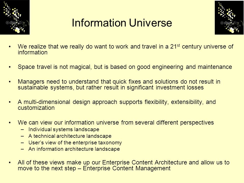 Information Universe We realize that we really do want to work and travel in a 21st century universe of information.