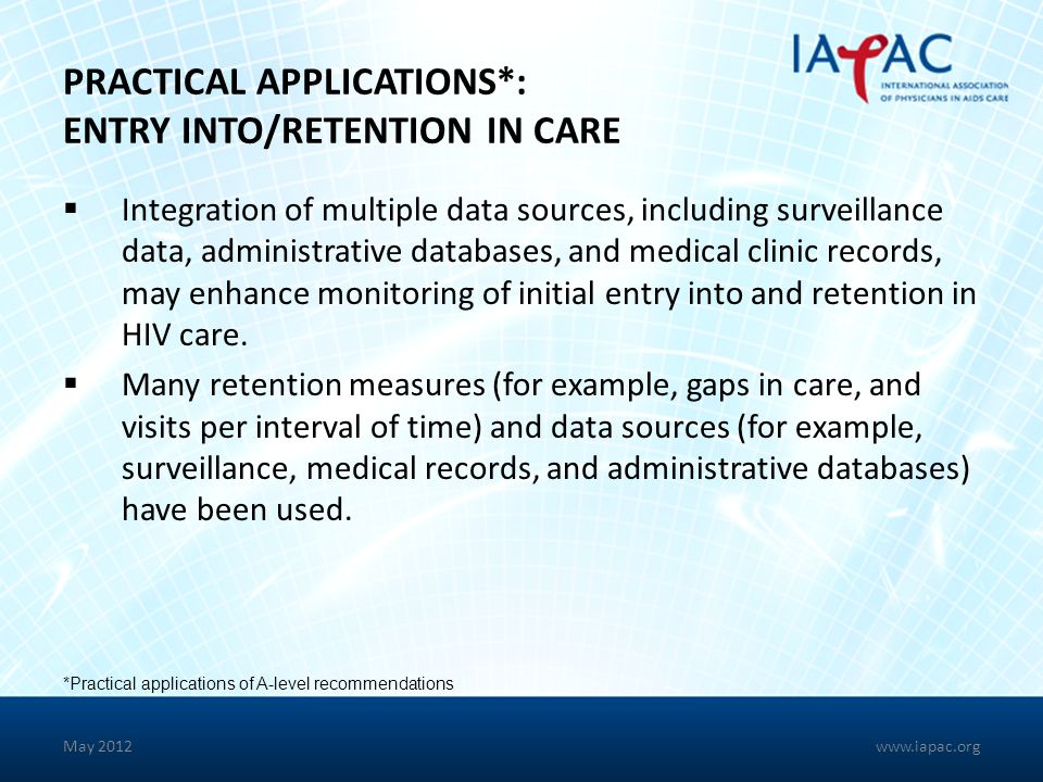 PRACTICAL APPLICATIONS*: ENTRY INTO/RETENTION IN CARE