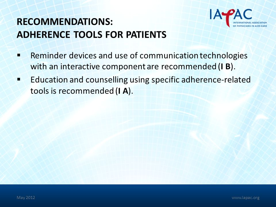 RECOMMENDATIONS: ADHERENCE TOOLS FOR PATIENTS
