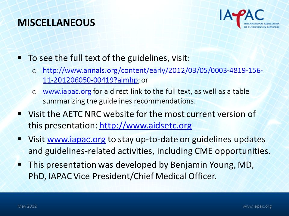 MISCELLANEOUS To see the full text of the guidelines, visit: