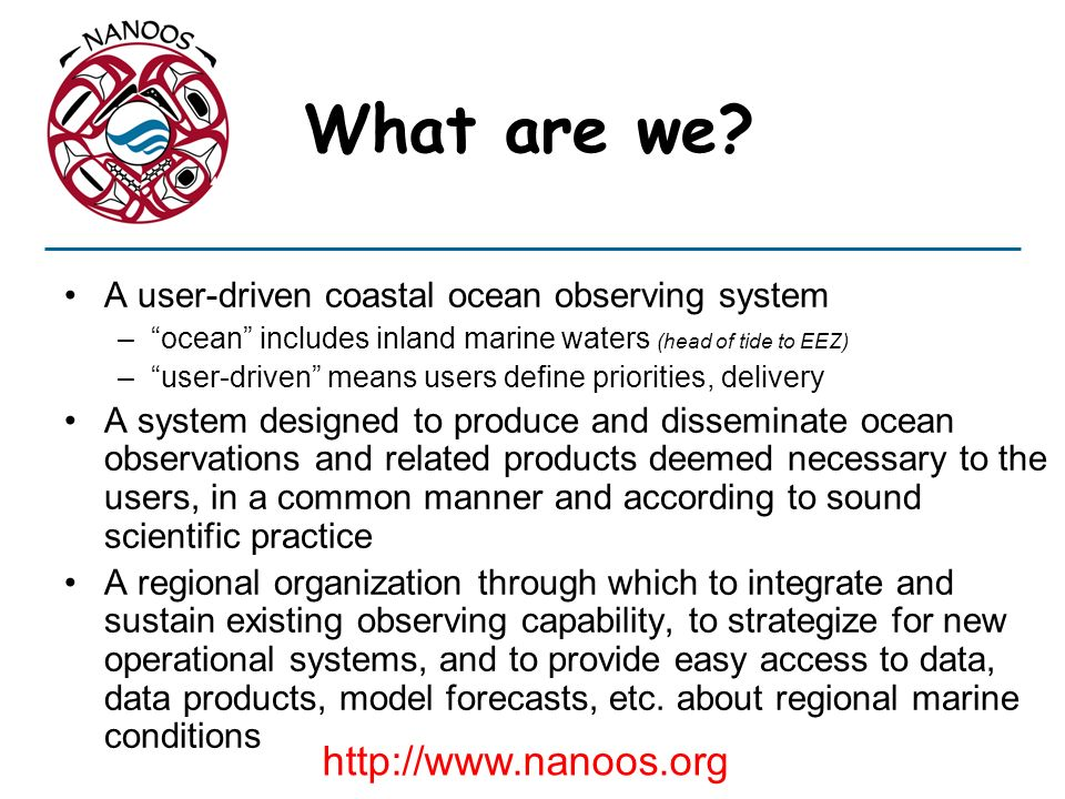 What are we http://www.nanoos.org