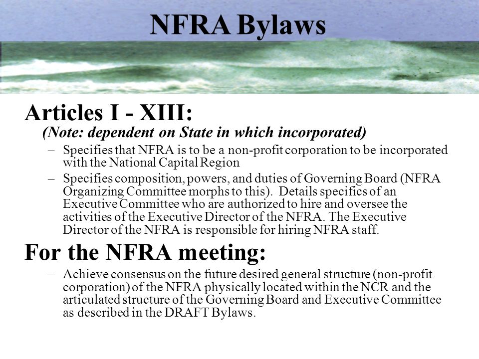 NFRA Bylaws Articles I - XIII: (Note: dependent on State in which incorporated)