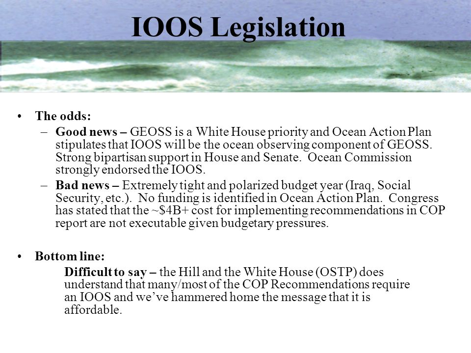 IOOS Legislation The odds: