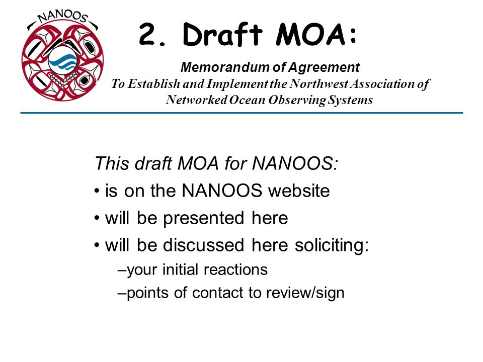 2. Draft MOA: This draft MOA for NANOOS: is on the NANOOS website