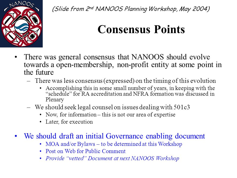 Consensus Points (Slide from 2nd NANOOS Planning Workshop, May 2004)