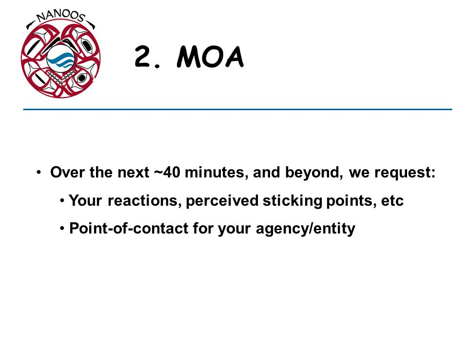 2. MOA Over the next ~40 minutes, and beyond, we request: