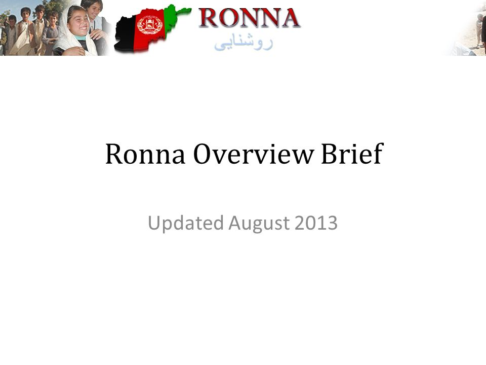Ronna Overview Brief Updated August 2013