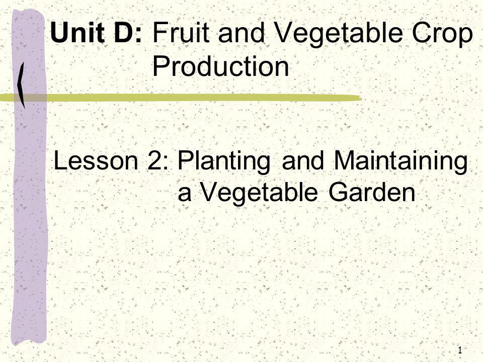 Unit D: Fruit and Vegetable Crop Production
