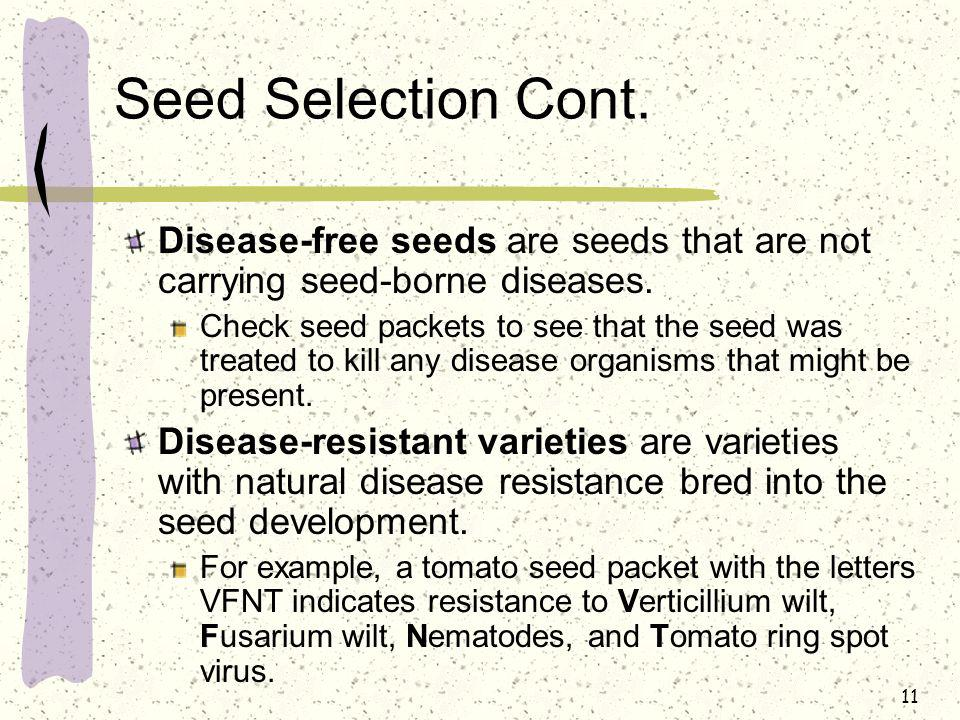 Seed Selection Cont. Disease-free seeds are seeds that are not carrying seed-borne diseases.
