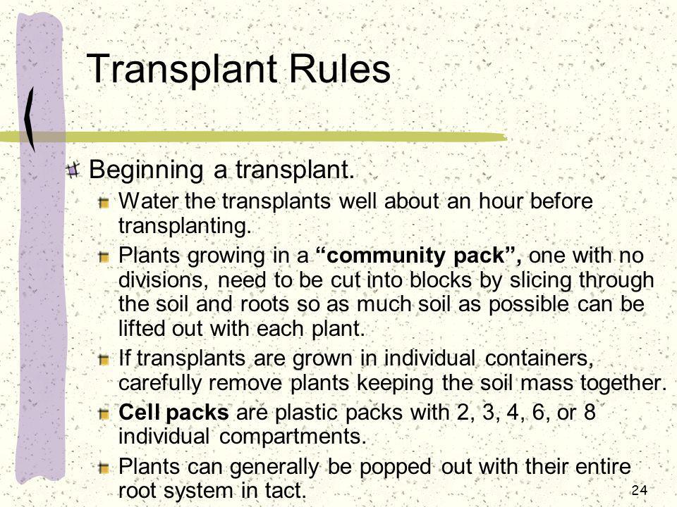Transplant Rules Beginning a transplant.