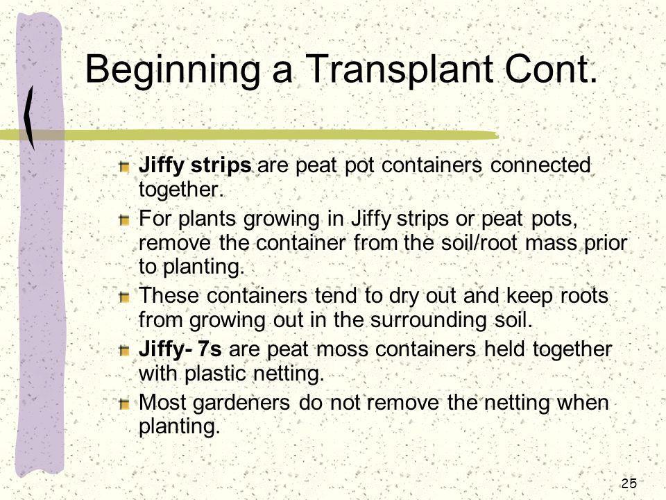 Beginning a Transplant Cont.