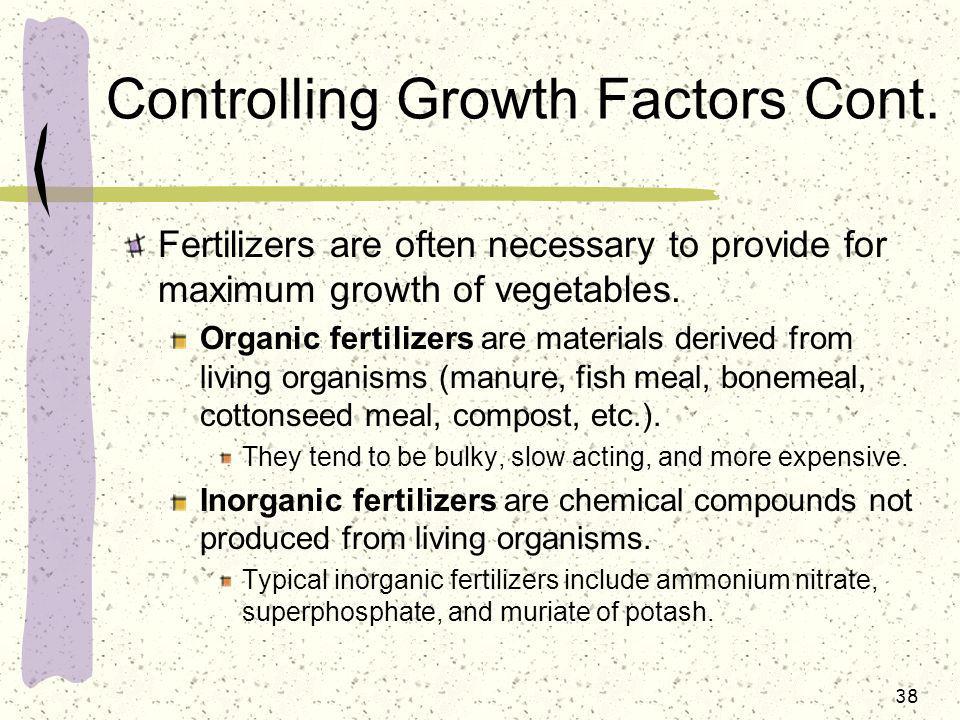 Controlling Growth Factors Cont.