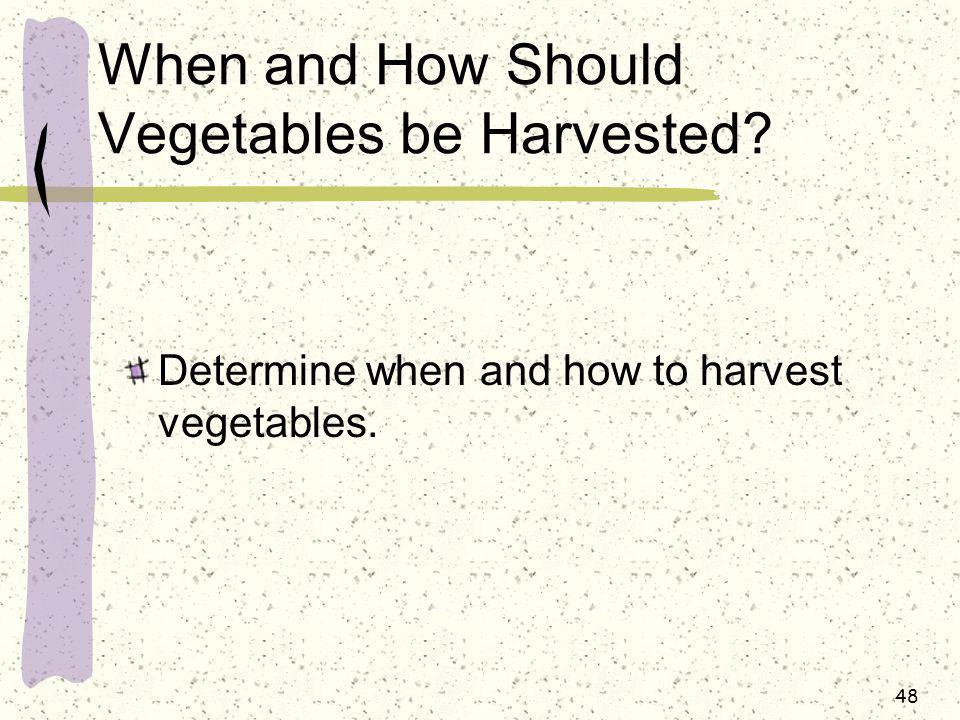 When and How Should Vegetables be Harvested