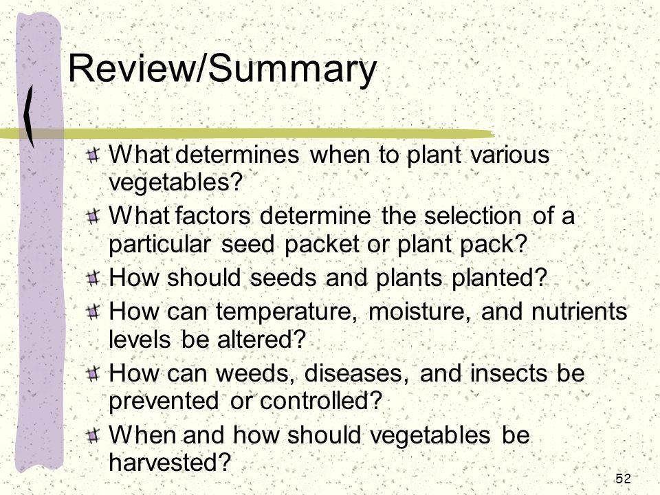Review/Summary What determines when to plant various vegetables