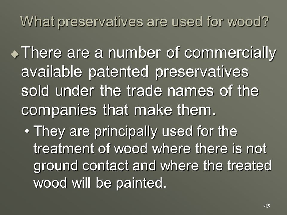 What preservatives are used for wood