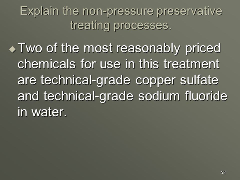 Explain the non-pressure preservative treating processes.