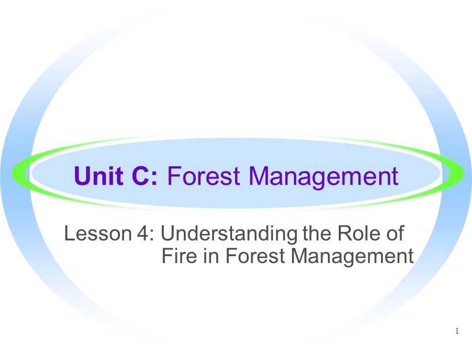 Unit C: Forest Management