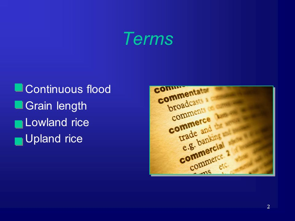 Terms Continuous flood Grain length Lowland rice Upland rice