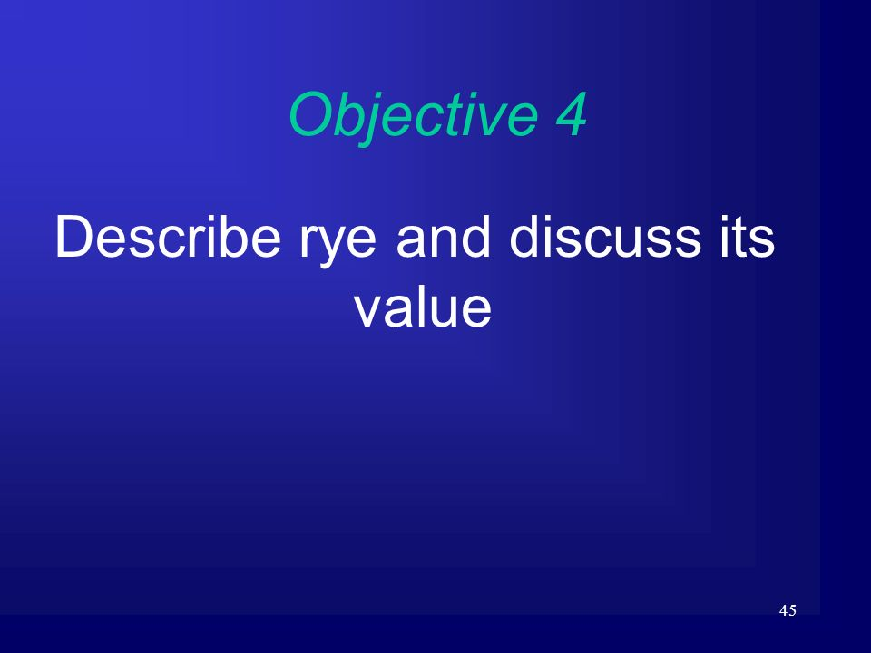 Describe rye and discuss its value