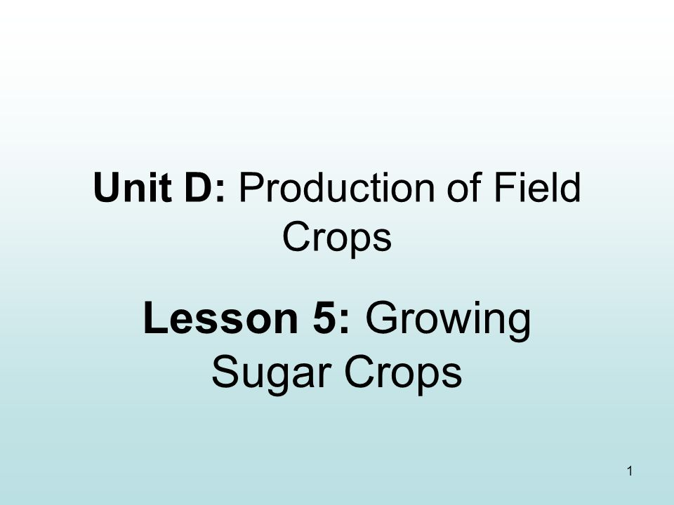 Unit D: Production of Field Crops