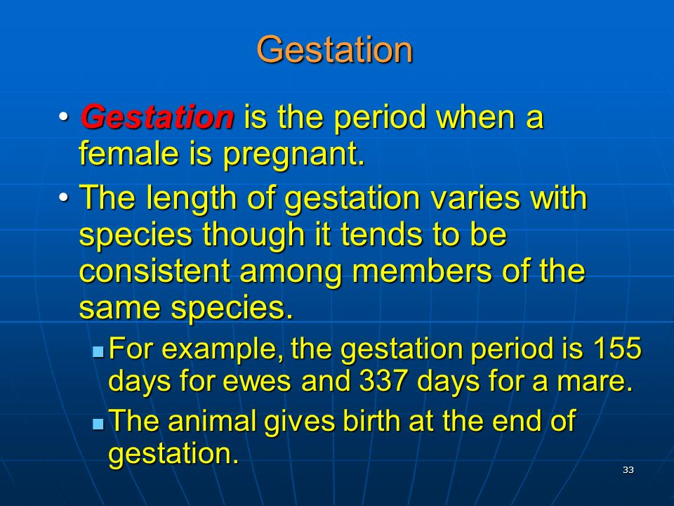 Gestation Gestation is the period when a female is pregnant.