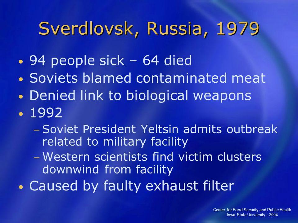 Sverdlovsk, Russia, 1979 94 people sick – 64 died
