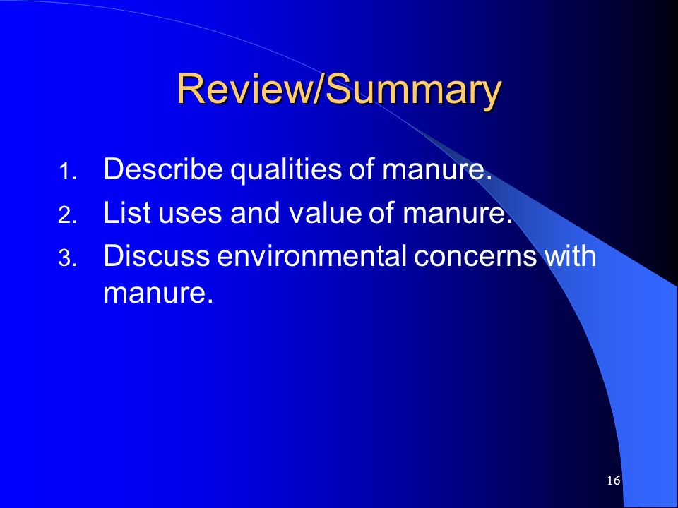 Review/Summary Describe qualities of manure.
