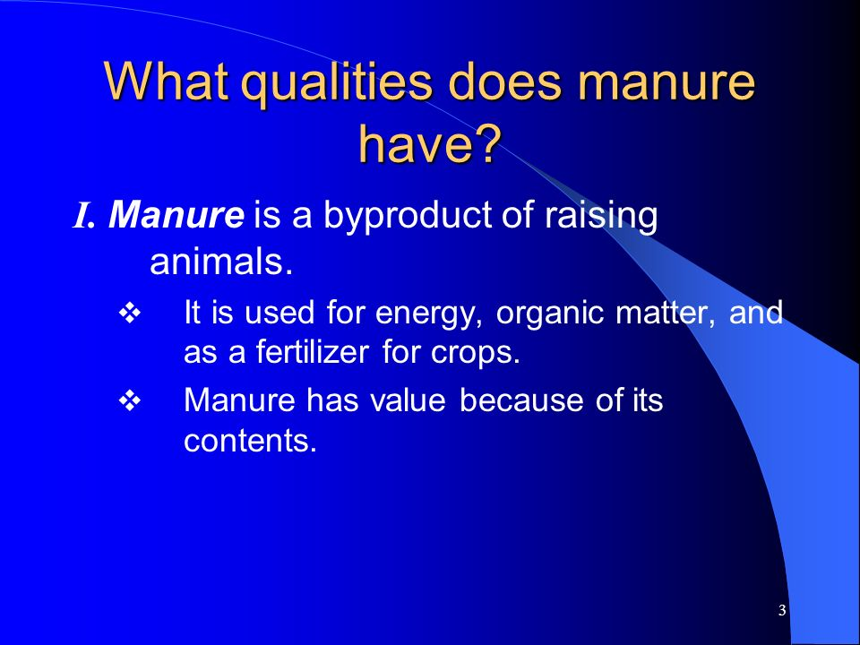 What qualities does manure have