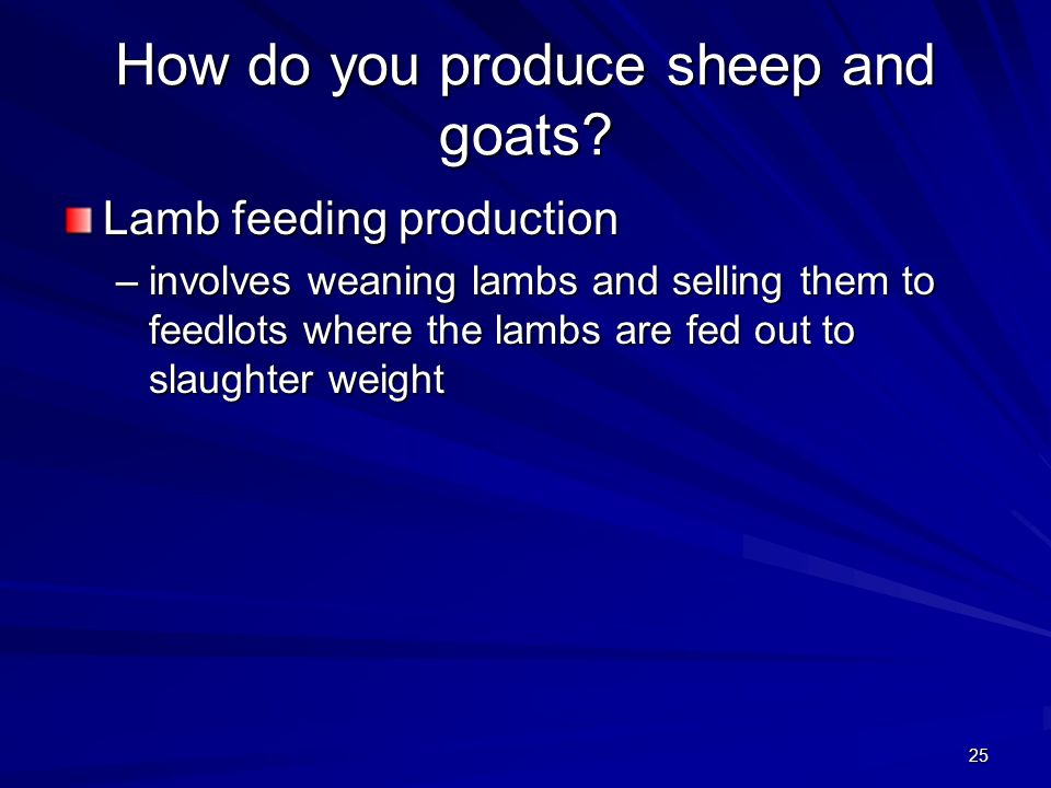 How do you produce sheep and goats