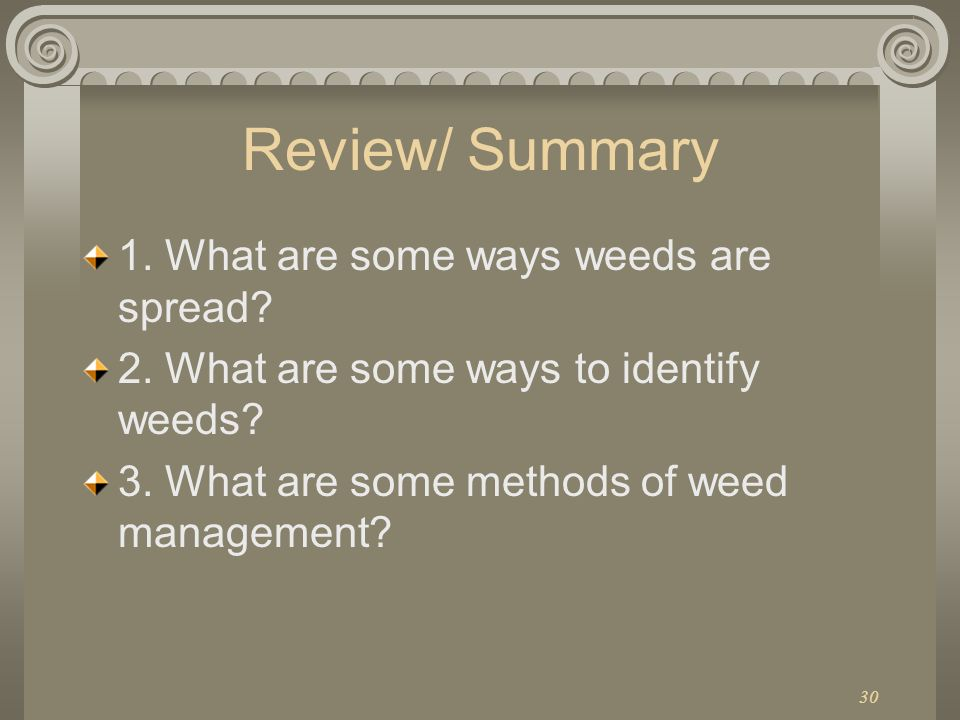 Review/ Summary 1. What are some ways weeds are spread