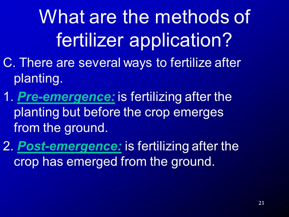 What are the methods of fertilizer application