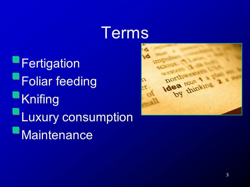Terms Fertigation Foliar feeding Knifing Luxury consumption