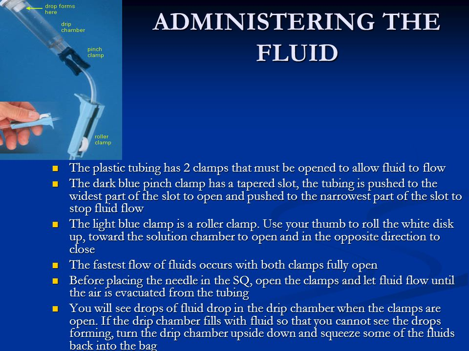 ADMINISTERING THE FLUID