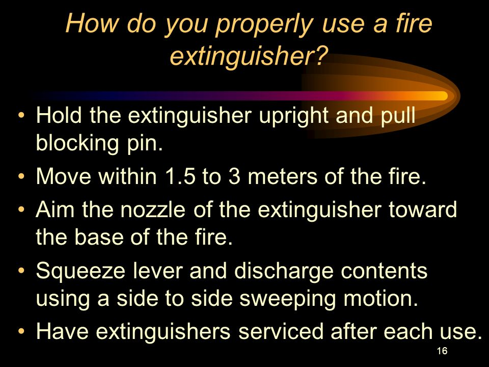 How do you properly use a fire extinguisher