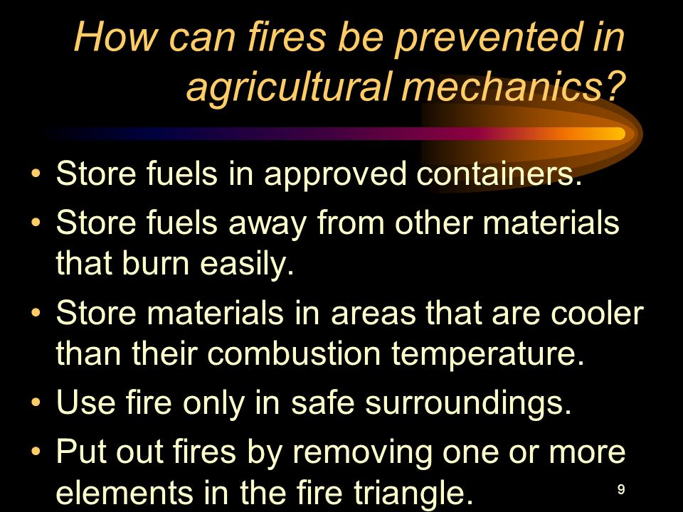 How can fires be prevented in agricultural mechanics