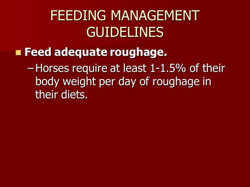 FEEDING MANAGEMENT GUIDELINES