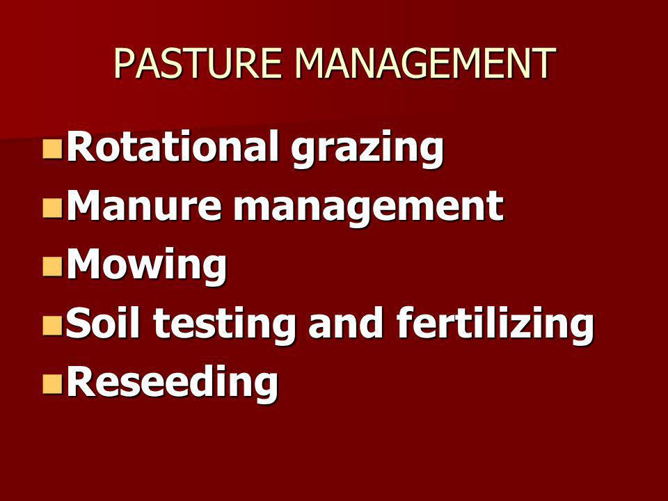 PASTURE MANAGEMENT Rotational grazing. Manure management.