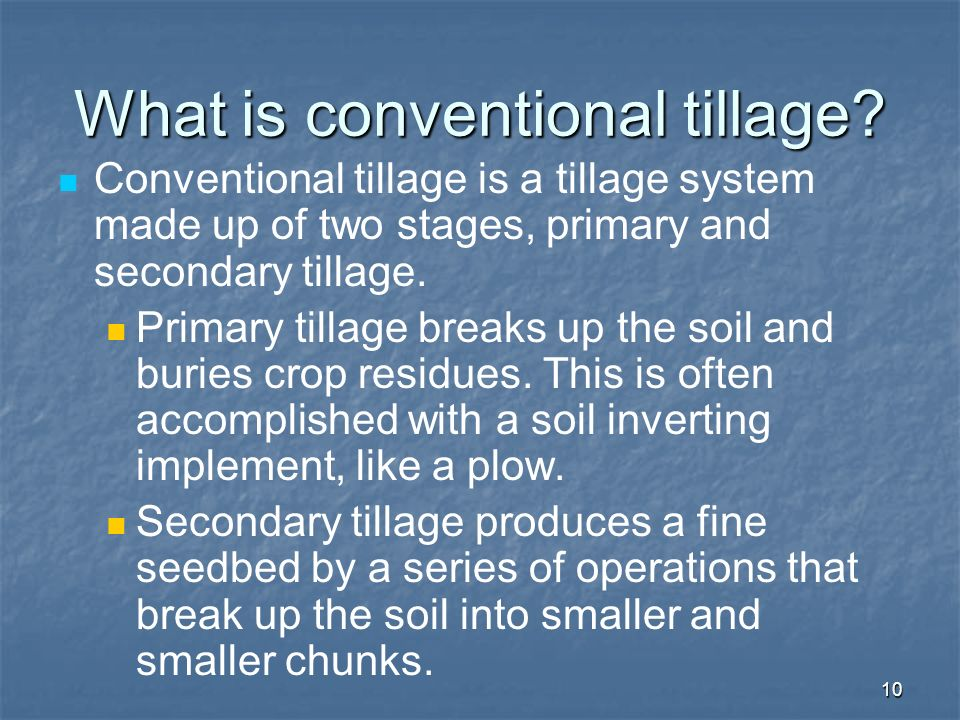 What is conventional tillage