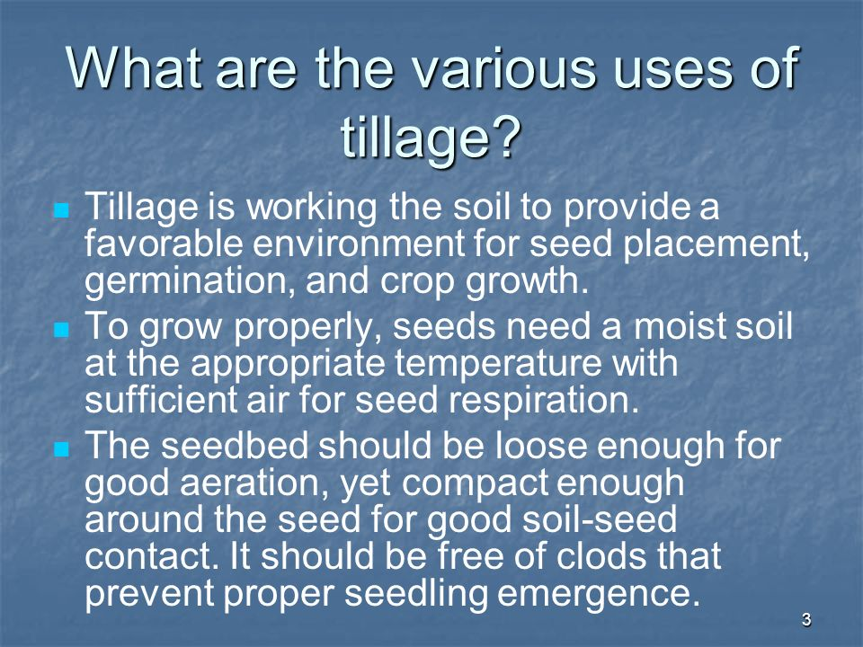 What are the various uses of tillage