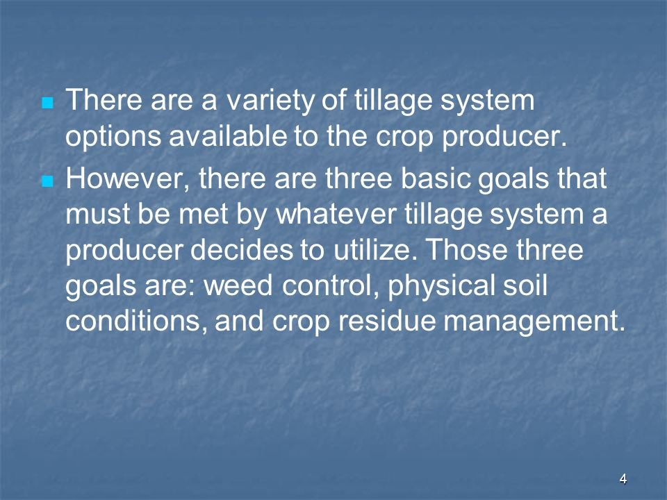 There are a variety of tillage system options available to the crop producer.